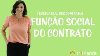 Teoria Geral dos Contratos - Função social do contrato