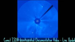 Comet ISON disintegrated Documentation Video - Live Updated