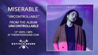 Miserable – Uncontrollable (Audio)