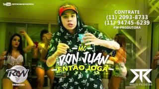 MC Don Juan- Então Joga (Video Clipe Oficial Thalees Produçoes)