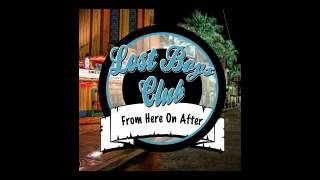 The Lost Boys Club - Farewell (Ft. Chris Bauchle)