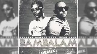 General Degree - BamBalam Ft. Sean Paul [Remix] [New 2016]