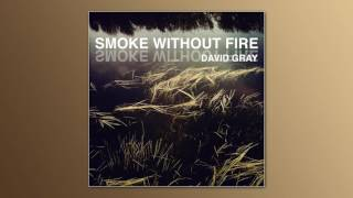 David Gray - 'Smoke Without Fire' (Official Audio)