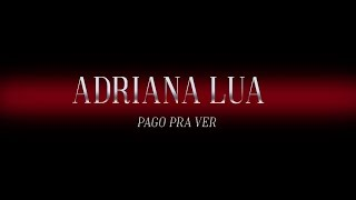 Adriana Lua - Pago pra ver (Lyric video)