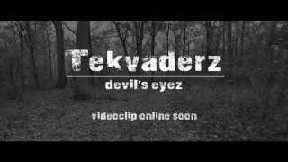 Tekvaderz - Devil's Eyez (Official Teaser)