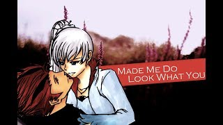 ◄ RWBY AMV - Look What You Made Me Do | Weiss Schnee and Adam Taurus ►