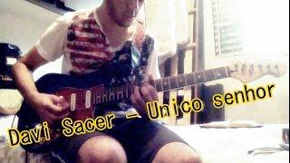 Douglas Santana - Unico Senhor ( cover )
