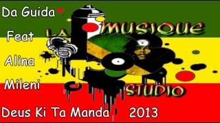 Da Guida feat Alina & Mileni - Deus Ki Ta Manda (2013)