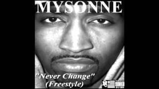 Mysonne - Never Change (Freestyle)