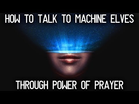 Download Video How To Talk To Machine Elves? How To Pray?