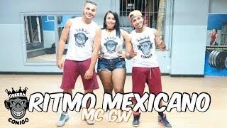 MC GW - Ritmo Mexicano COREOGRAFIA | Quebra Comigo