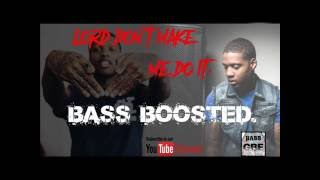 Lil Durk - Lord Don't Make Me Do It BASS BOOSTED