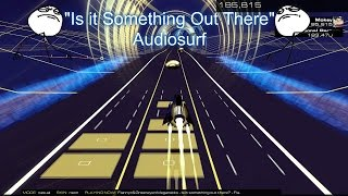 Is it Something Out There: Audiosurf
