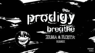 The Prodigy - Breathe (Zuma & Kosta Remix)