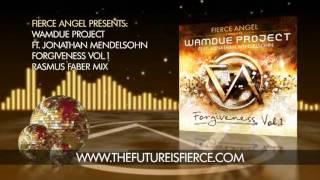 Wamdue Project Ft. Jonathan Mendelsohn - Forgiveness Rasmus Faber Mix - Fierce Angel