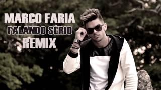 Falando Sério - MARCO FARIA - (remix)