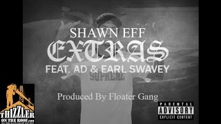 Shawn Eff ft. AD, Earl Swavey - Extras [Prod. Floater Gang] [Thizzler.com]