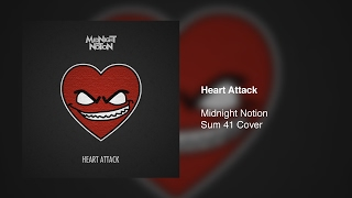 Midnight Notion: Heart Attack (Sum 41 Cover)