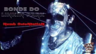 Bonde do Linkin Park - Numb Ostentation