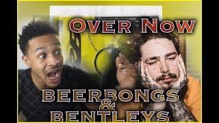 BEST TRACK!!! Post Malone - Over Now - Beerbongs & Bentleys - REACTION 🔥