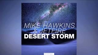 Mike Hawkins & Jetfire - Desert Storm [Offical]