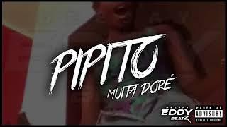 Dj EddyBeatz   PIPITO Muita Doré 2k18