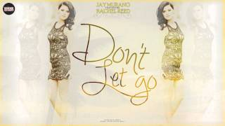 Jay Murano feat. Rachel Reed - Don't let Go