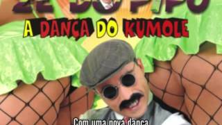 Música do Zé do Pipo  A Dança do Kumole