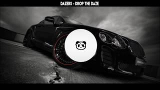 Dazers - Drop the daze [Bass boosted]