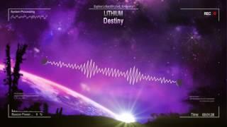 Lithium - Destiny [HQ Free]
