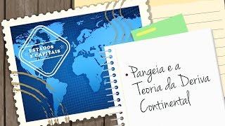 Mapa-múndi | Pangeia e a Teoria da Deriva Continental