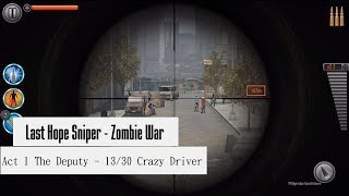 Last Hope Sniper -Zombie War - Act 1 The Deputy 13/30 Crazy Driver