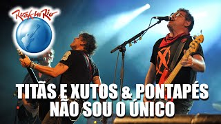 Titãs e Xutos & Pontapés - Não Sou o Único (Ao Vivo no Rock in Rio)