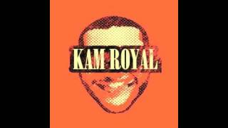 Kam Royal- Dude