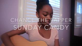 Chance The Rapper - Sunday Candy (Shortened Cover)