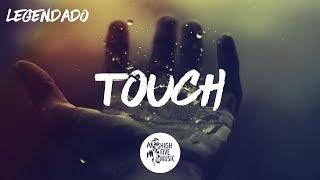 3LAU - Touch ft. Carly Paige [Tradução]