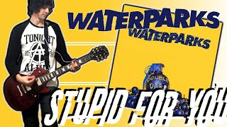 Waterparks - Stupid For You Guitar Cover