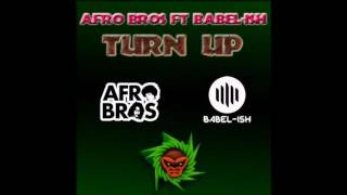 AFRO BROS FT. BABEL-ISH - TURN UP