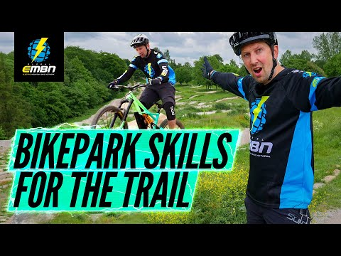 Skills To Take From The Bikepark To The Trail | EMTB Skills