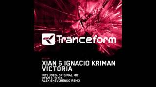Xian & Ignacio Kriman - Victoria (Original Mix) [TF018] PREVIEW