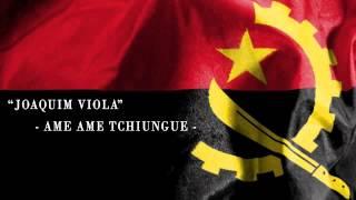 Joaquim viola - Ame Ame Tchiungue