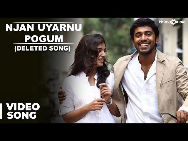 Njan Uyarnu Pogum - Neram Deleted Song (Malayalam)