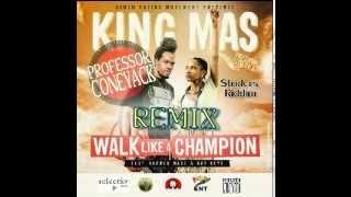 King MAS - Walk Like A Champion (Professor Coneyack REMIX)