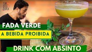 Drink com ABSINTO - FADA VERDE - A BEBIDA PROIBIDA