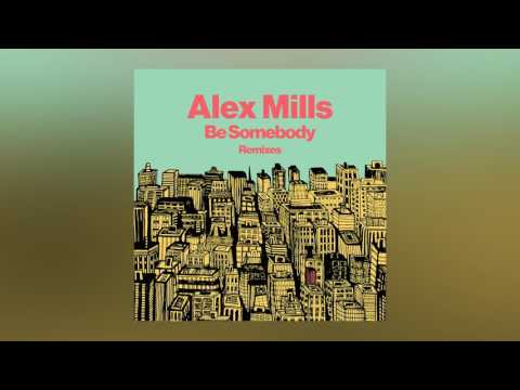 Alex Mills - Be Somebody (Avon Stringer Remix)