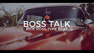 """Rick Ross type beat """"Boss talk"""""""