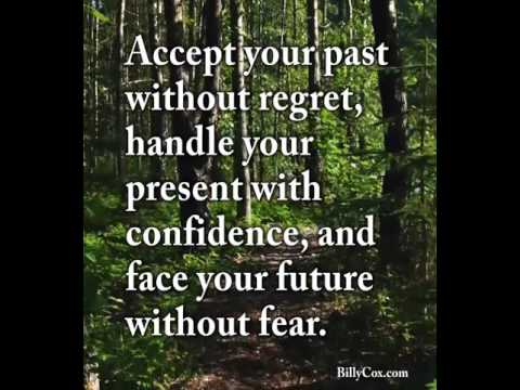 Accept Your Past Without Regrets - Billy Cox
