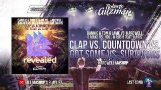 Dannic & Tom & Jame vs. Hardwell - Clap vs. Countdown vs. Got Some vs. Survivors (Hardwell Mashup)
