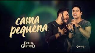 Cama Pequena - Fred e Gustavo (HS)