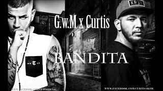 G.w.M x Curtis - BANDITA / Offical Music /